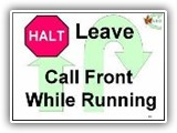 43. HALT   Leave   Call (Dog) Front While Running. The team comes to a halt and the dog sits in heel position. The handler gives the dog a stay or wait cue and starts running forward. After 2 or 3 running steps, the handler calls the dog front. The dog must immediately start running to overtake the handler.  As the dog approaches heel position, the handler slows down, and allows the dog to come to the front position.  The handler may take 3 4 steps backwards to accomplish the front.  The speed that the handler runs is determined by the dog's ability to overtake the handler.  The exercise should be completed in approximately 30 feet (9.14 m ).Because this exercise concludes with the dog sitting in front of the handler, it must be followed by Exercise 35 (Finish Right), Exercise 35 A (Forward Right),  36 (Finish Left) or 36A (Forward Left). Deductions: Failure of the dog to sit in the front position will result in an NQ – IP. Failure of the dog to remain sitting until cued to front but remaining in position results in a substantial 3-5 point deduction.  Complete failure to remain in position, or anticipating the call front, shall be scored as non-qualifying.