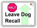 33. HALT   Leave Dog   Recall.   Two exercise signs, 33 and 34, are needed for this exercise. The first sign, number 33, directs the handler to halt and have the dog sit at heel. The handler cues the dog to stay, and then leaves the dog from heel position without instruction from the judge. Handler proceeds to sign number 34.  Deductions:  If the dog remains in position but fails to hold the sit, there will be a substantial deduction of 3   5 points.  Complete failure to remain in position, or anticipating the recall, results in an NQ – IP.